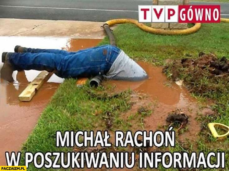 TVP gówno Michał Rachoń w poszukiwaniu informacji zanurzony w szambie