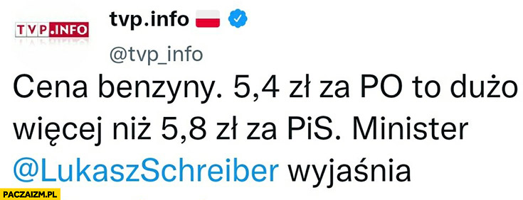 TVP info cena benzyny 5,40 za PO to dużo więcej niż 5,80 za PiS Łukasz Schreiber wyjaśnia