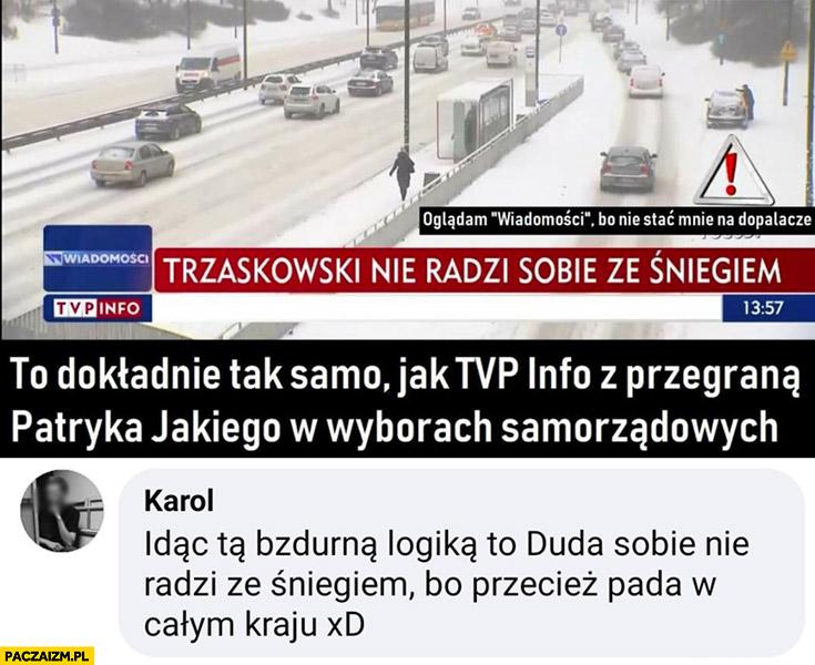TVP Info Trzaskowski nie radzi sobie ze śniegiem to dokładnie tak samo jak TVP z przegraną Patryka Jakiego w wyborach samorządowych