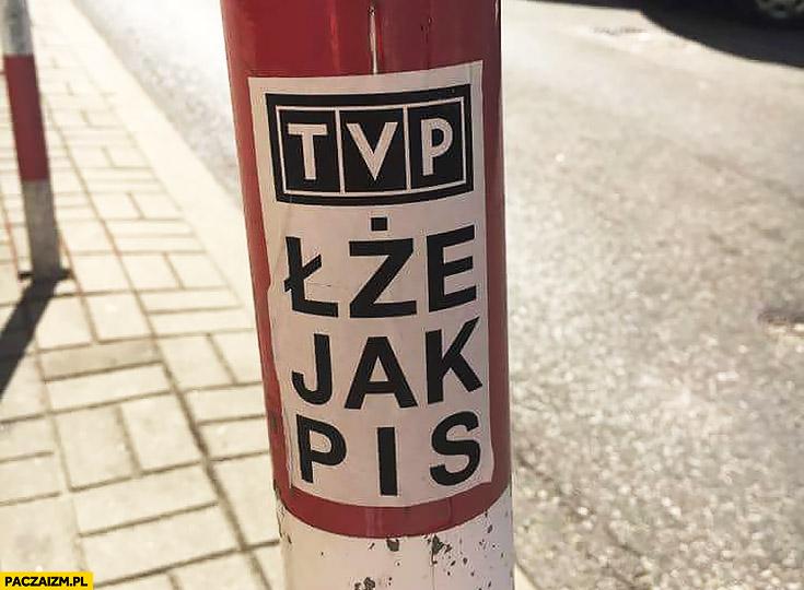 TVP łże jak PiS naklejka napis na słupie
