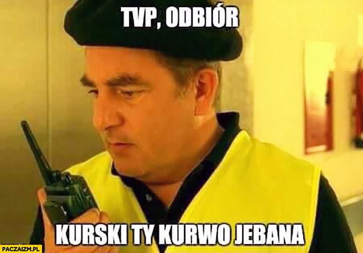 TVP odbiór Kurski Ty kurno jechana Makłowicz walkie-talkie krótkofalówka