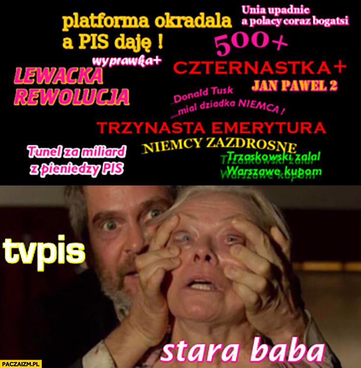 TVPiS stara baba patrz otwiera oczy: trzynastka, czternastka, 500+ plus, Niemcy zazdrosne, Trzaskowski