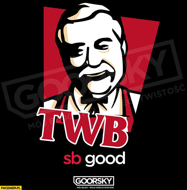 TWB KFC TW Bolek SB good Lech Wałęsa przeróbka Goorsky