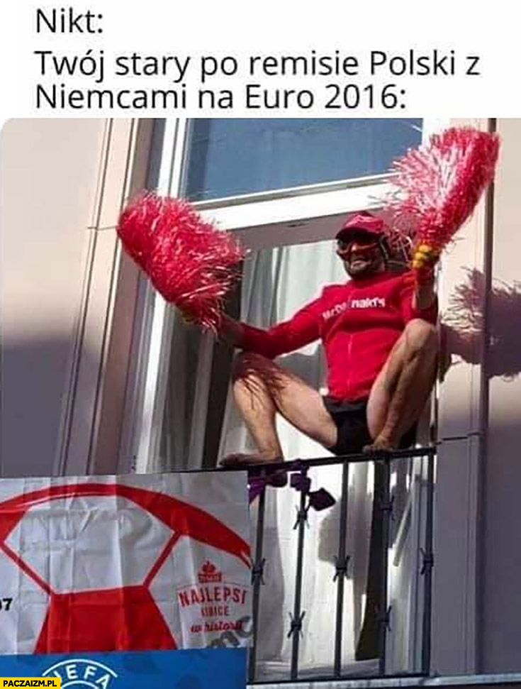 Twój stary po remisie polski z Niemcami na Euro 2016 prowokacja LGBT rocznica powstania