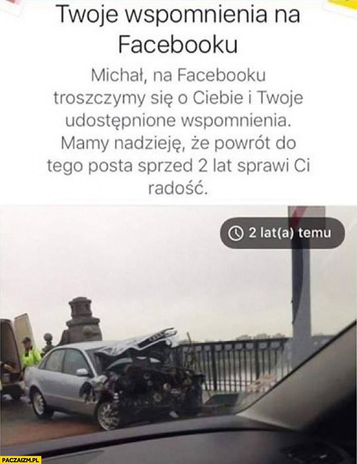 Twoje wspomnienia na facebooku rozbity samochód