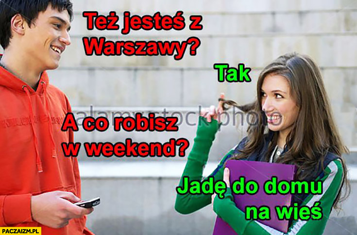 Ty też jesteś z Warszawy? Tak a co robisz w weekend jadę do domu na wieś chłopak rozmawia z dziewczyną