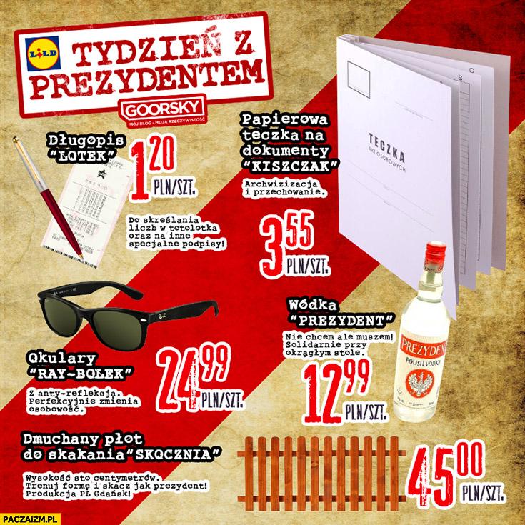 Tydzień z prezydentem w Lidlu: długopis lotek, papierowa teczka Kiszczak, wódka prezydent, dmuchany płot, okulary Ray Bolek Goorsky