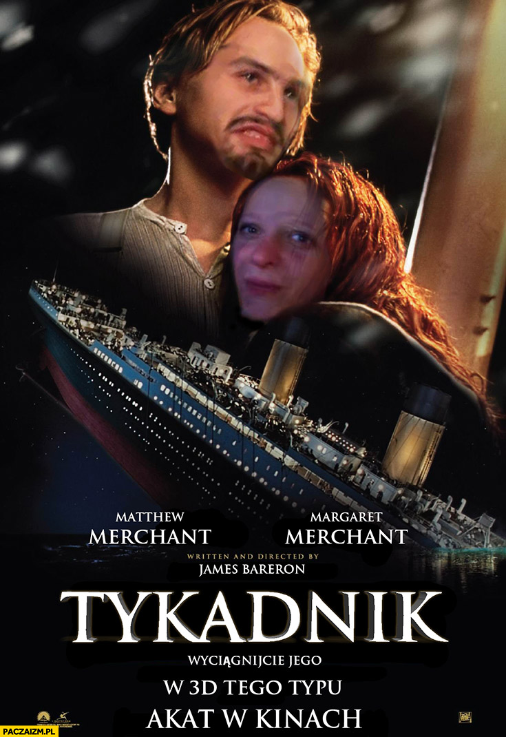 Tykadnik akat w kinach Tiger Kobra przeróbka plakatu Titanic