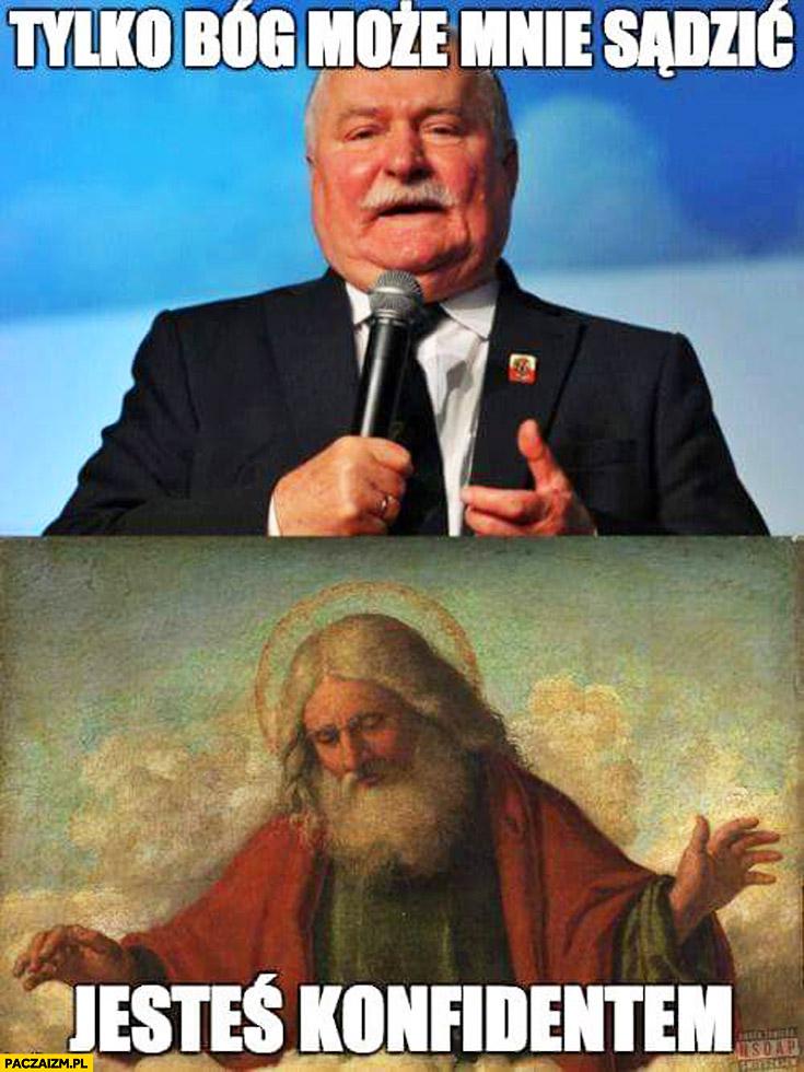 Tylko Bóg może mnie sądzić jesteś konfidentem Lech Wałęsa TW Bolek