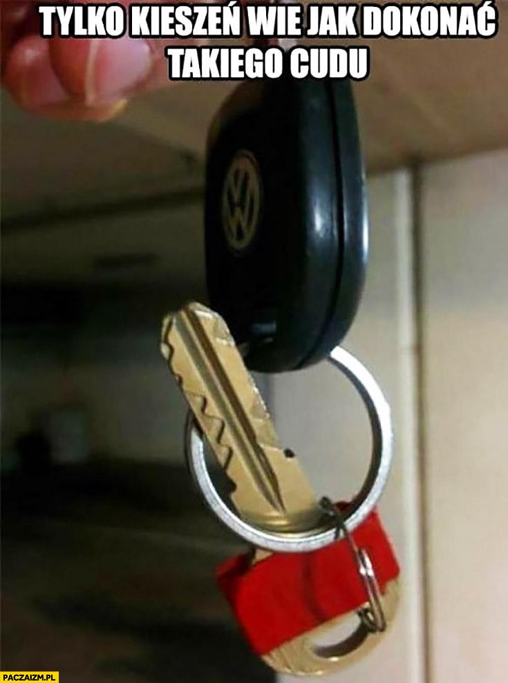 Tylko kieszeń wie jak dokonać takiego cudu klucz zaplątany