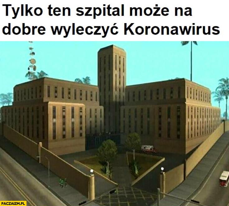 Tylko ten szpital może na dobre wyleczyć korona wirusa GTA Grand Theft Auto