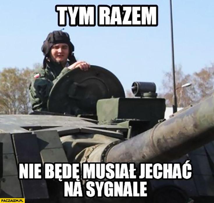 Tym razem nie będę musiał jechać na sygnale Misiewicz w czołgu