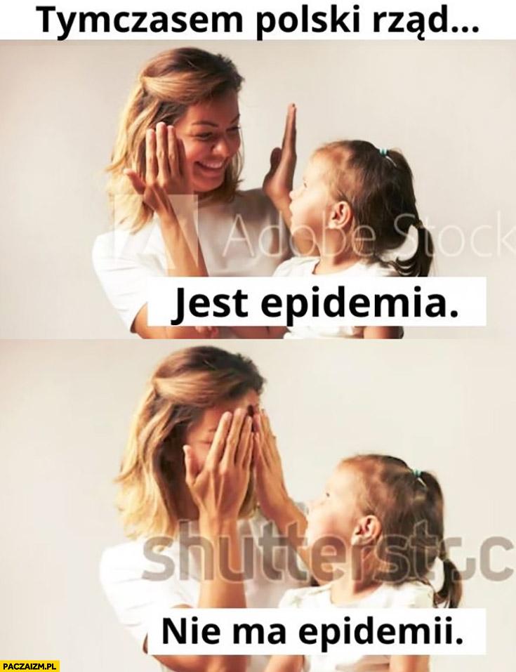 Tymczasem polski rząd: jest epidemia, zamyka oczy nie ma epidemii