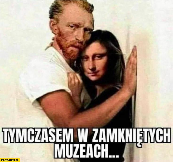 Tymczasem w zamkniętych muzeach Van Gogh Mona Lisa romans