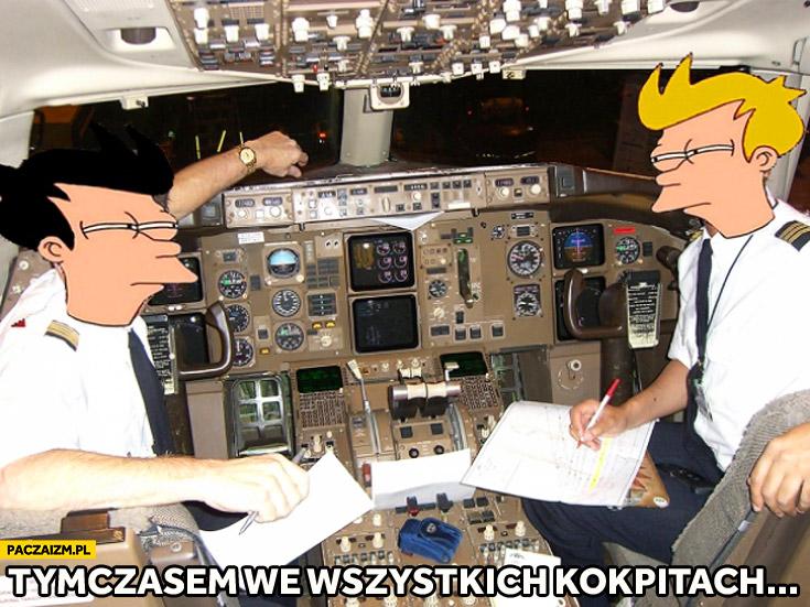 Tymczasem we wszystkich kokpitach samolotów