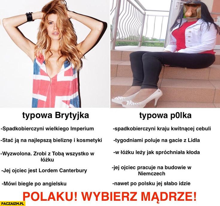 Typowa Brytyjka vs typowa Polka porównanie, Polaku wybierz mądrze!
