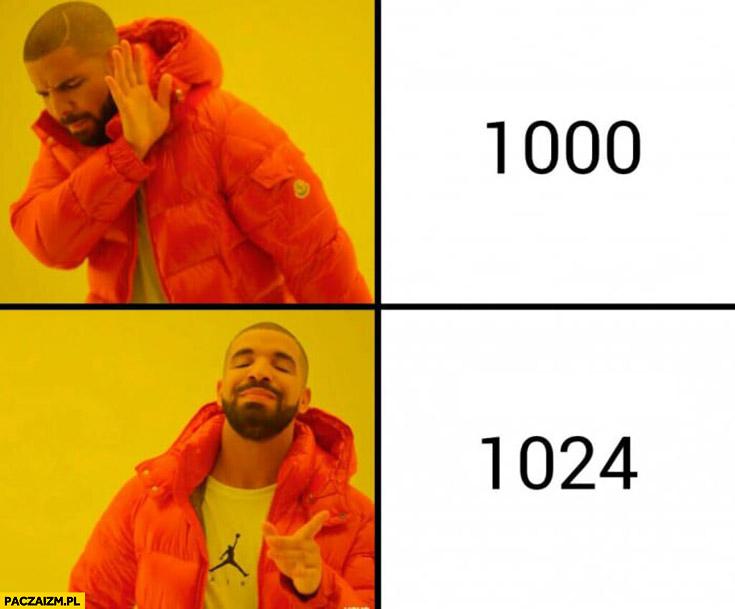 Typowy informatyk 1000 nie, 1024 tak Drake