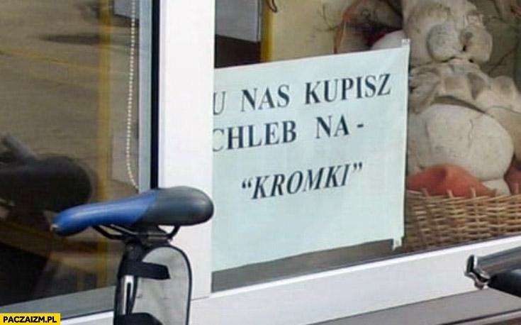 U nas kupisz chleb na kromki kartka napis