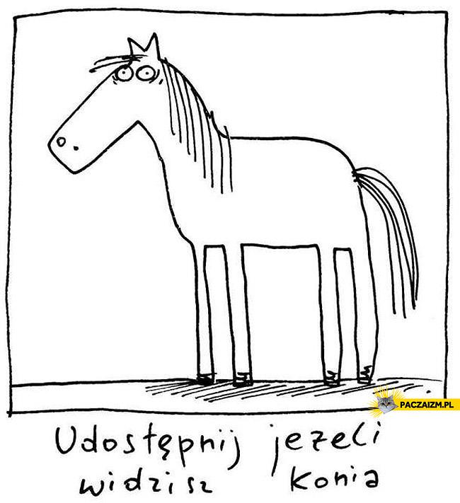 Udostępnij jeżeli widzisz konia