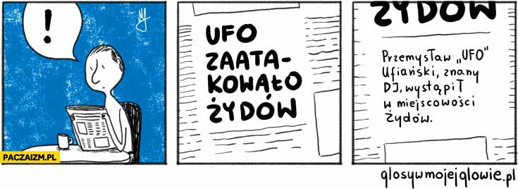Ufo zaatakowało Żydow