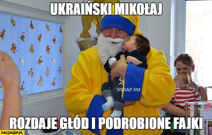 Ukraiński Mikołaj rozdaje głód i podrobione fajki