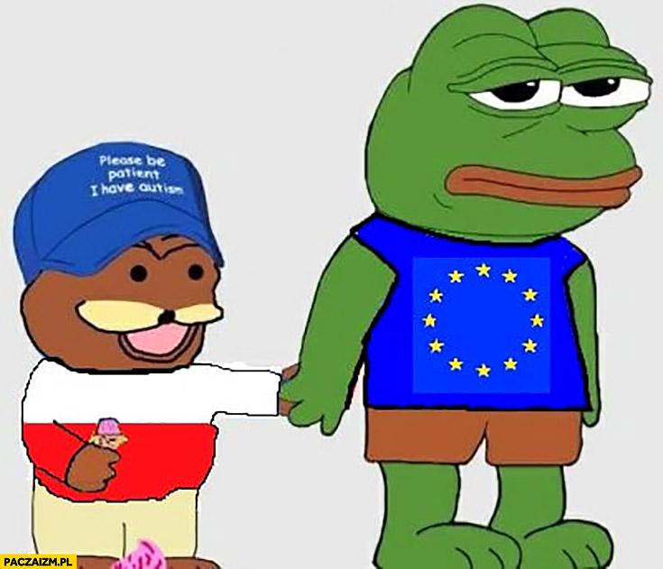 Unia Europejska prowadzi Polskę za rękę proszę o cierpliwość mam autyzm smutna żaba Pepe