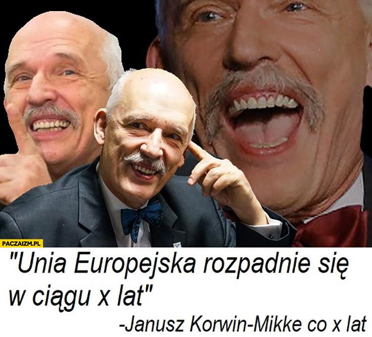 Unia Europejska rozpadnie się w ciągu x lat Korwin co x lat cytat