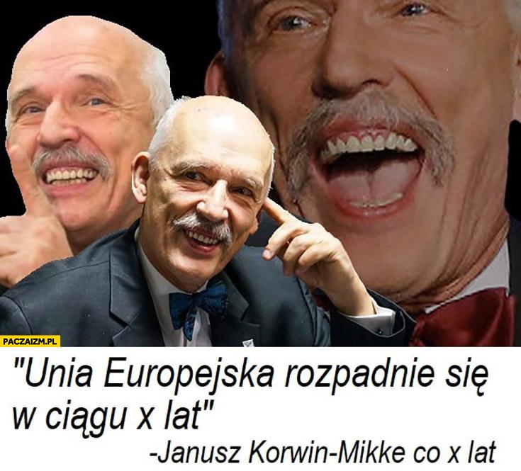 Unia Europejska rozpadnie się w ciągu X lat – Korwin co X lat