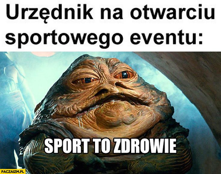 Urzędnik na otwarciu sportowego eventu sport to zdrowie Jabba Star Wars Gwiezdne Wojny