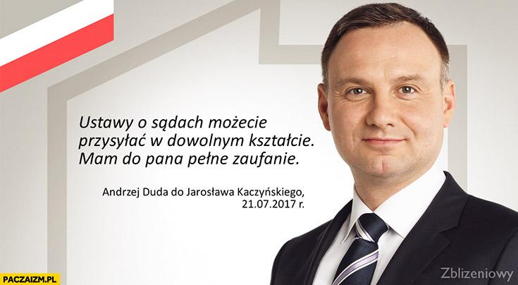 Ustawy o sądach możecie przysyłać w dowolnym kształcie, mam do pana pełne zaufanie Andrzej Duda do Kaczyńskiego cenzoduda