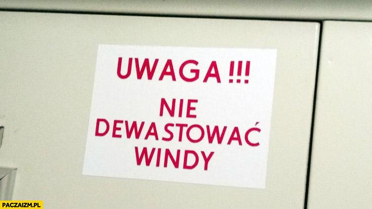 Uwaga nie dewastować windy kartka napis