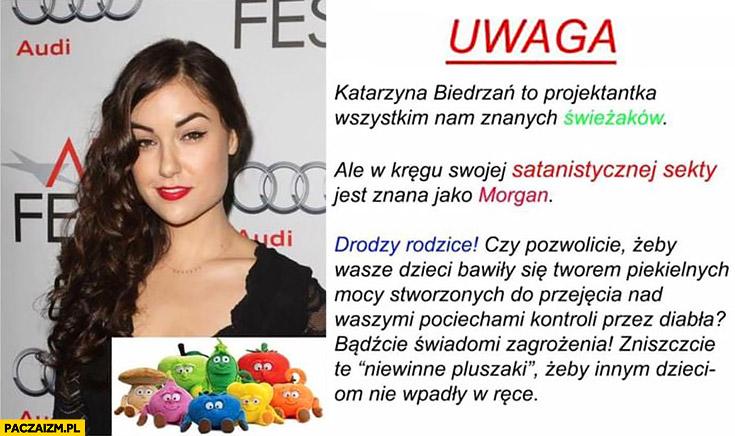 Uwaga to projektantka świeżakow z Biedronki, w kręgu satanistycznej sekty znana jako Morgan Sasha Grey