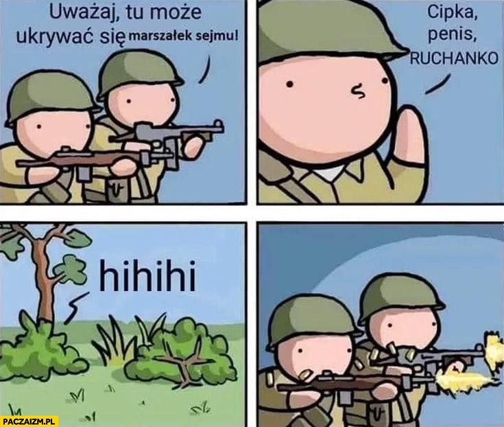 Uważaj tu może ukrywać się marszałek sejmu członek hihihi żołnierze strzelają komiks