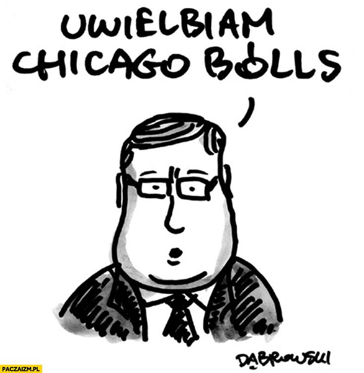 Uwielbiam Chicago Bólls Komorowski