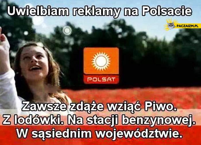 Uwielbiam reklamy na Polsacie