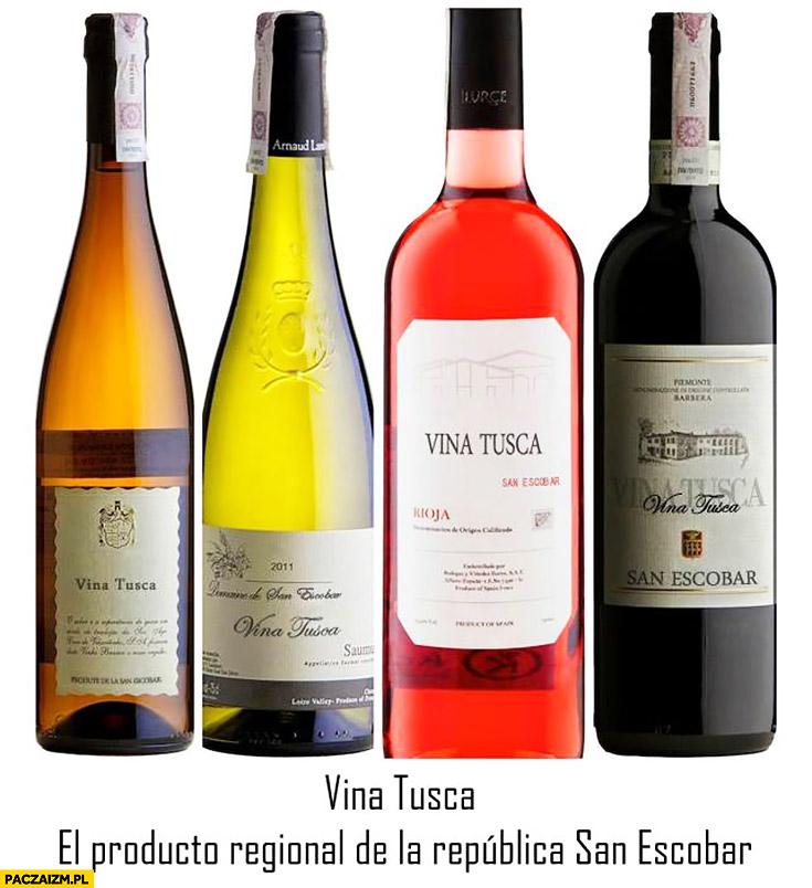 Vina Tusca produkt regionalny San Escobar wina Tuska