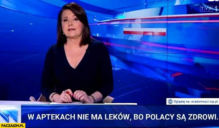 W aptekach nie ma leków bo Polacy są zdrowi pasek Wiadomości TVP