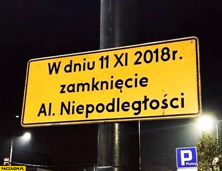 W dniu 11 listopada 2018 zamkniecie Al. Niepodległości tabliczka napis ogłoszenie Marsz Niepodległości