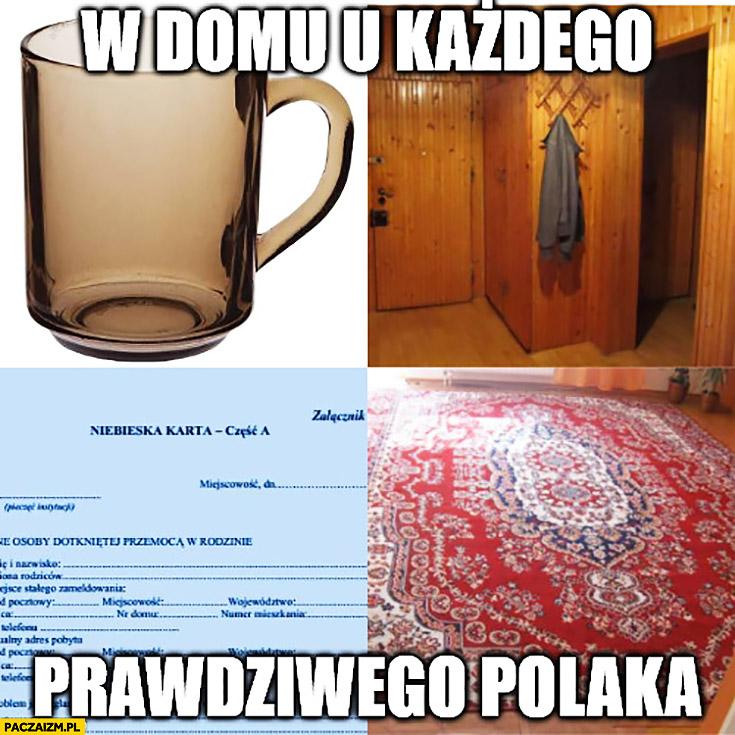 W domu u każdego prawdziwego Polaka: duralex, boazeria, niebieska karta, dywan
