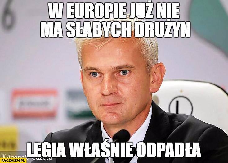 W Europie już nie ma słabych drużyn Legia właśnie odpadła Jacek Magiera