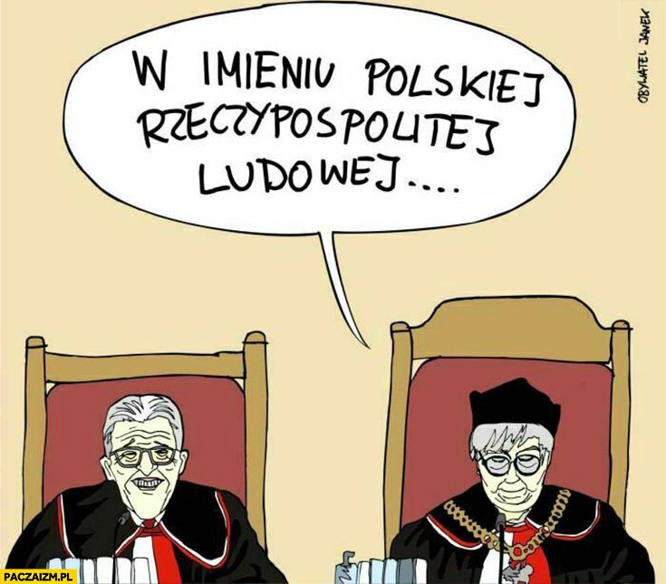 W imieniu polskiej rzeczypospolitej ludowej Piotrowicz trybunał konstytucyjny Julii Przyłębskiej obywatel janek