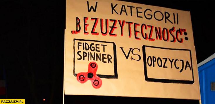 W kategorii bezużyteczność: fidget spinner vs opozycja transparent