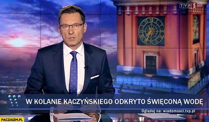 W kolanie Kaczyńskiego odkryto wodę święcona pasek Wiadomości TVP