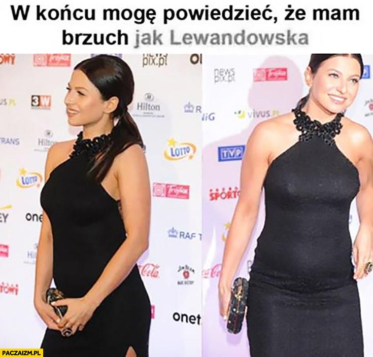 W końcu mogę powiedzieć, że mam brzuch jak Lewandowska w ciąży