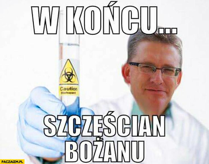 W końcu szczęścian bożanu Grzegorz Braun