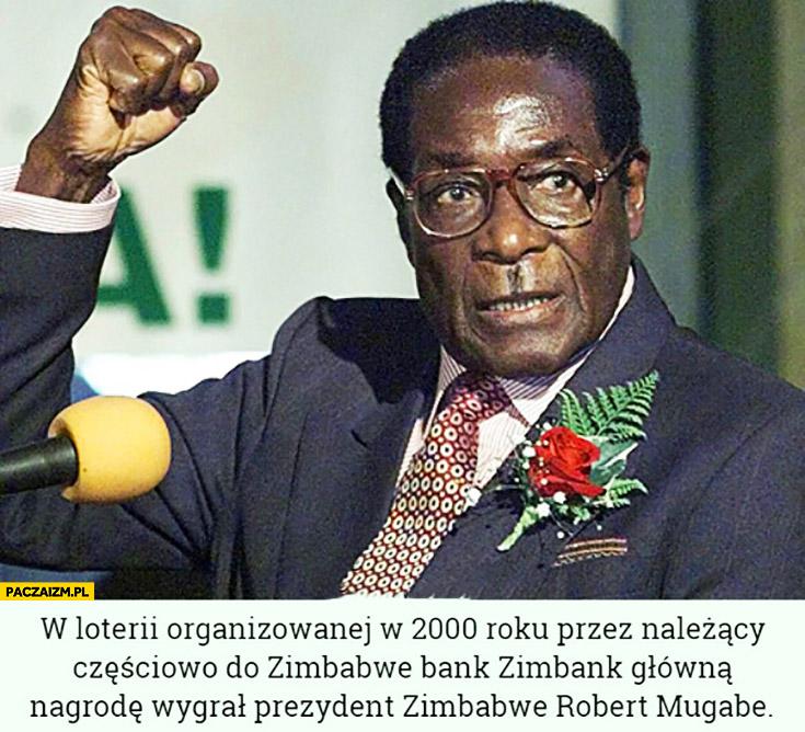 W loterii organizowanej w 2000 roku przez należący do Zimbabwe bank główną nagrodę wygrał prezydent Zimbabwe Robert Mugabe