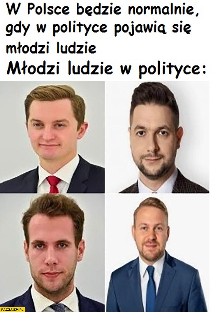 W Polsce będzie normalnie gdy w polityce pojawia się młodzi ludzie PiS Kaleta Jaki Kanthak Ozdoba