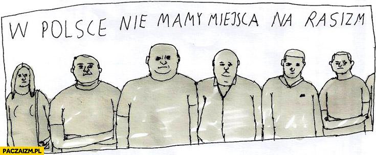 W Polsce nie mamy miejsca na rasizm Jan Koza