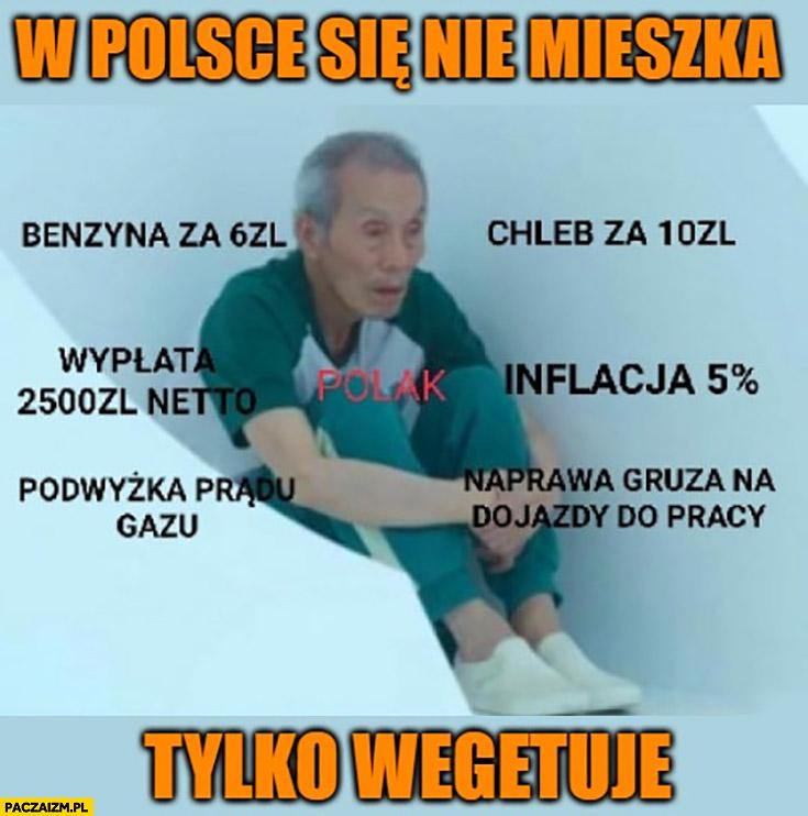 W Polsce się nie mieszka tylko wegetuje Polak cena benzyny, chleba, inflacja, podwyżki gazu prądu