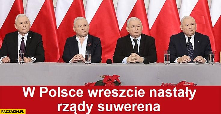 W Polsce wreszcie nastały rządy suwerena cały rzad z głową Kaczyńskiego